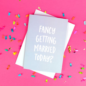 Fancy Getting Married Today Card - wedding cards