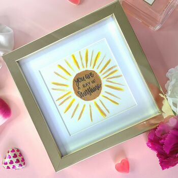 'You Are A Ray Of Sunshine' Metallic Painting