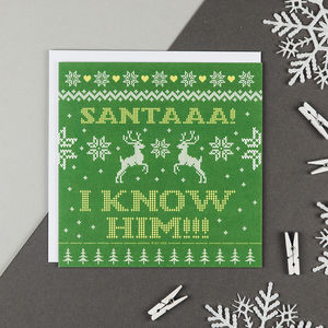 'Santaaa! I Know Him' Funny Christmas Card - cards & wrap