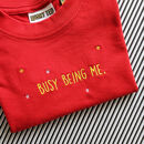 Kids 'Busy Being Me' Embroidered T Shirt