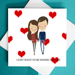 Personalised Be Where You Are Valentine Card