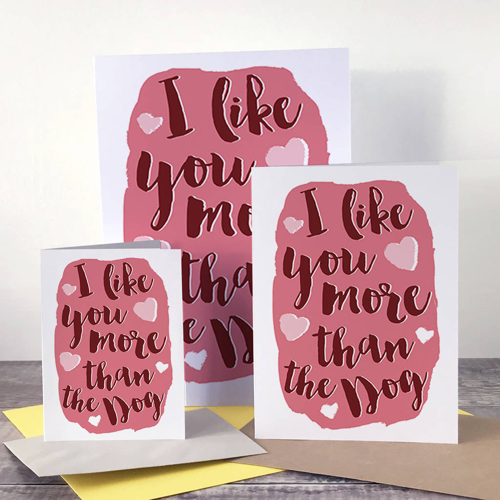 Funny I Love You More Than The Dog Valentines Card By Alexia Claire