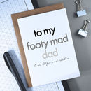 Footy Mad Dad | Personalised Father's Day Card