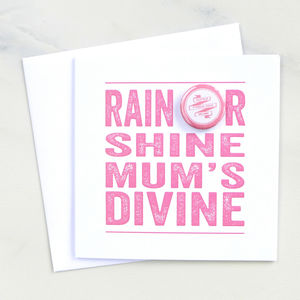 'Rain Or Shine' Mother's Day Badge Card - sentimental cards