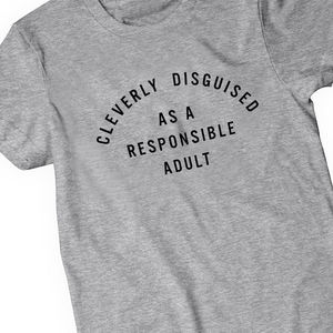 Responsible Adult Funny Mens T Shirt Sweatshirt - Mens T-shirts & vests