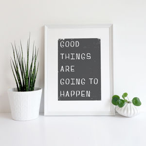 Good Things Are Going To Happen Giclee Print