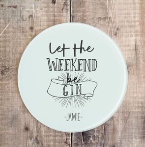 Personalised 'Let The Weekend Be Gin' Chopping Board