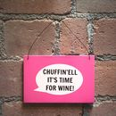 'Chuffin'll It's Time For Wine' Plaque