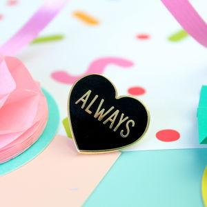 Always Enamel Pin