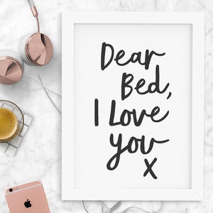 'Dear Bed, I Love You X' Typography Print - posters & prints
