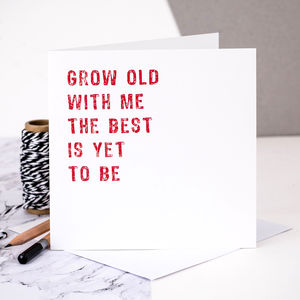 'Grow Old With Me' Card - shop by category