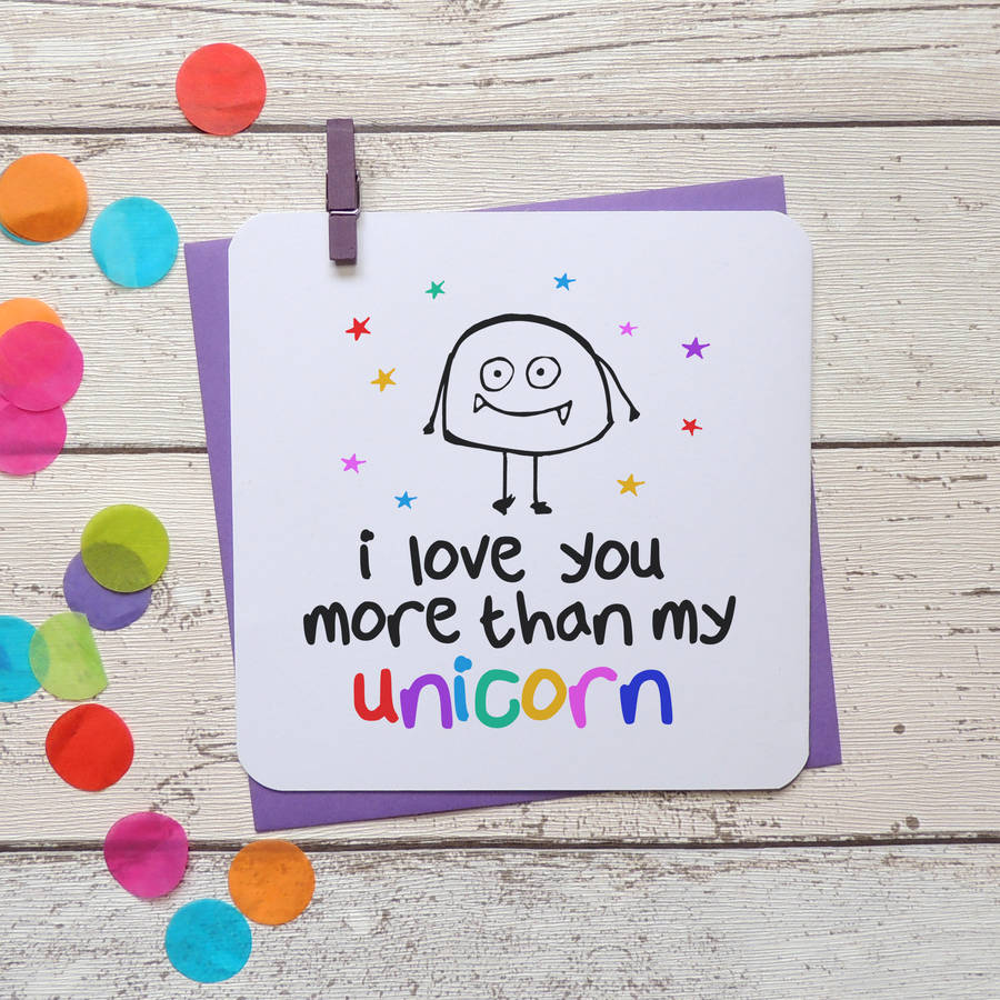 Funny I Love You More: 'i Love You More Than My Unicorn' Funny Card By Parsy Card