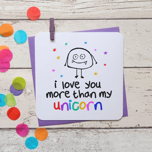 'I Love You More Than My Unicorn' Valentines Card