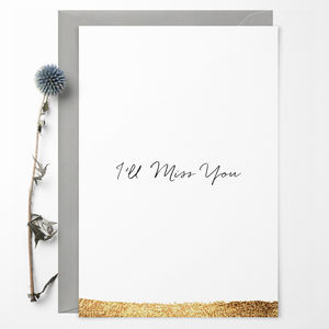 'I'll Miss You' Greetings Card - leaving cards