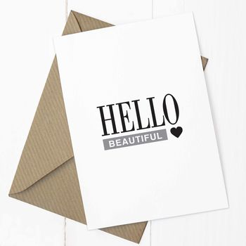 'Hello Beautiful' A6 Greetings Card