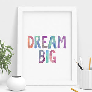 'Dream Big ' Watercolour Print - typography