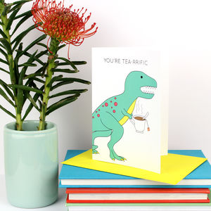 'You're Tea Rrific' Dinosaur Father's Day Greeting Card