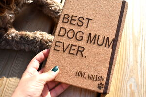 Personalised 'Best Dog Mum Ever' Cork Notebook