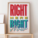 Right Here, Right Now Retro Print
