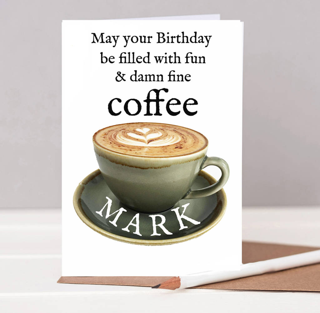 Coffee Lovers Personalised Birthday Card By Helena Tyce Designs