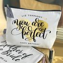 'You Are Perfect' Personalised Luxury Makeup Bag