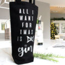 'All I Want For Xmas Is Gin' Bottle Bag