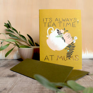 'It's Always Tea Time At' Greeting Card