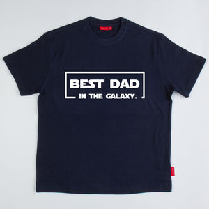 Personalised 'Best Dad In The Galaxy' T Shirt