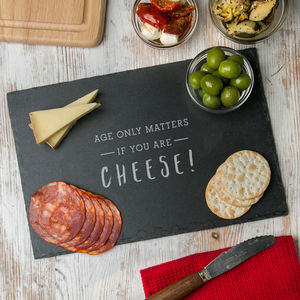 'Age Only Matters If You're Cheese' Slate Serving Board - summer sale