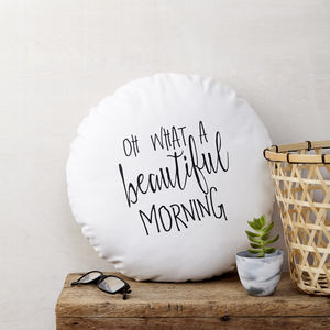 'Oh What A Beautiful Morning' Round Cushion - cushions