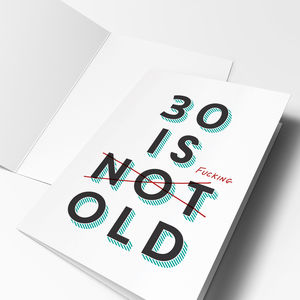 '30 Is Fucking Old' 30th Birthday Card