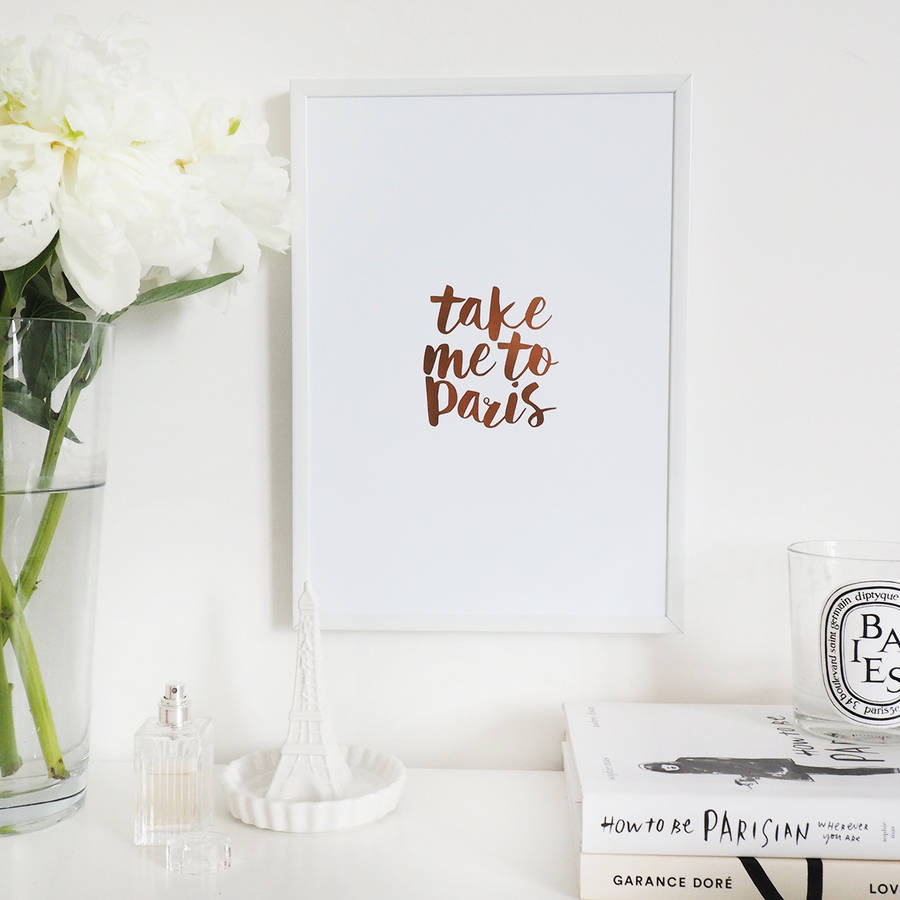 U0027Take Me To Parisu0027 Lettering Wall Art Foil Print · U0027