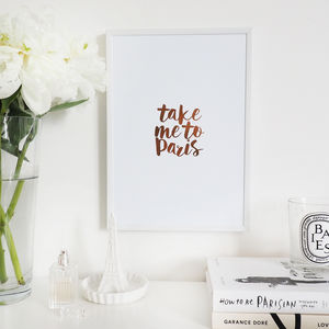 'Take Me To Paris' Lettering Wall Art Foil Print