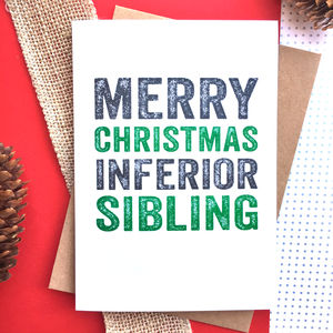 Merry Christmas Inferior Sibling Greetings Card - cards & wrap