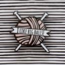 'I Like Big Balls' Knitting Enamel Pin
