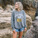 Bee Happy Women's Slogan Sweatshirt