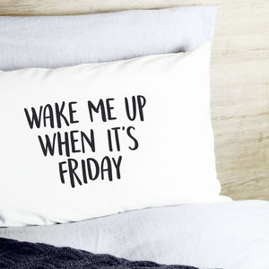 Wake Me Up When It's Friday Pillow Case - bedroom