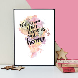 'Wherever You Are Is My Home' Watercolour Blot Print