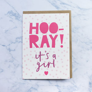 'Hooray It's A Girl' New Baby Card - new baby cards
