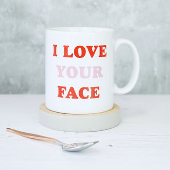 I Love Your Face Valentines Mug