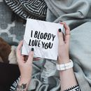 'I Bloody Love You' Funny Valentine's Card