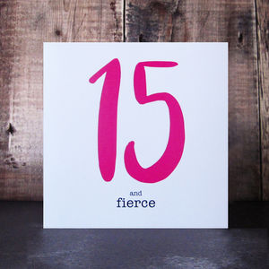 15 And Fierce Birthday Card - birthday cards
