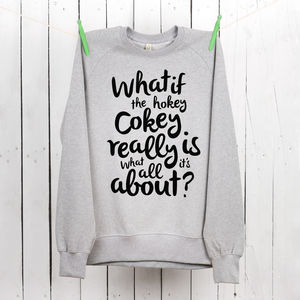 Hokey Cokey Organic Sweatshirt - women's fashion