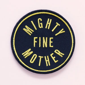 'Mighty Fine Mother' Embroidered Patch