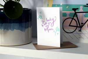 'So Lucky To Call You My Mum' Mother's Day Card