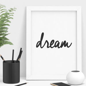 'Dream' Black And White Inspirational Typography Print