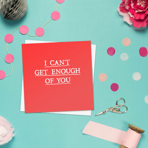 'Can't Get Enough' Anniversary Card - anniversary cards