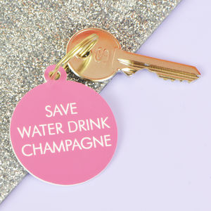 Save Water Drink Champagne Keytag