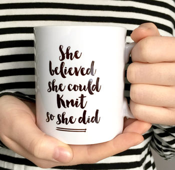 'She Believed She Could Knit So She Did' Knitting Mug