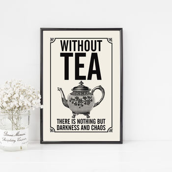 Vintage Style Tea Quote Print, For The Tea Lover